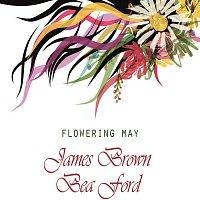 James Brown, James Brown, Bea Ford – Flowering May