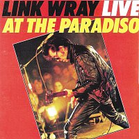 Link Wray – Live at the Paradiso
