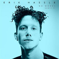 Erik Hassle – No Words (Remixes)