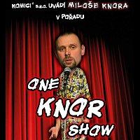 Miloš Knor – One Knor Show
