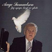 Aage Samuelsen – Jeg synger hoyt av glede