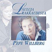 Pepe Willberg – Lauluja rakkaudesta