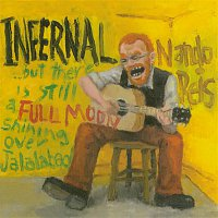 Nando Reis – Infernal...But There's Still A Full Moon Shining Over Jalalabad