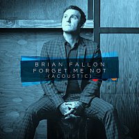 Brian Fallon – Forget Me Not [Acoustic]