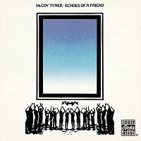 McCoy Tyner – Echoes Of A Friend