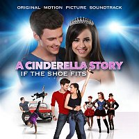 Various Artists.. – A Cinderella Story: If The Shoe Fits (Original Motion Picture Soundtrack)