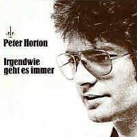 Peter Horton – Irgendwie geht es immer