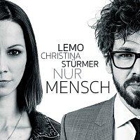 Lemo, Christina Sturmer – Nur Mensch