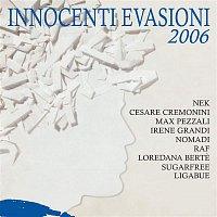 Innocenti Evasioni 2006 – Innocenti Evasioni 2006