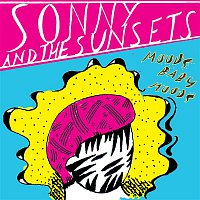 Sonny, The Sunsets – Well But Strangely Hung Man