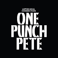 Lefties Soul Connection – One Punch Pete