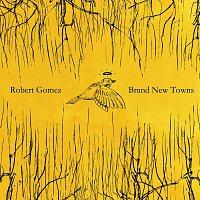 Robert Gomez – Brand New Towns