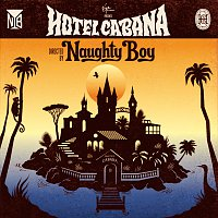 Naughty Boy – Hotel Cabana [Deluxe Version]