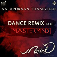 "Aalaporaan Thamizhan (Dance Remix by DJ Mastermind) [From ""Mersal""]"