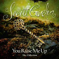 Secret Garden – You Raise Me Up - The Collection