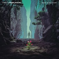 Kygo, Imagine Dragons – Born To Be Yours