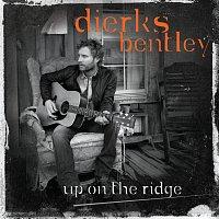 Dierks Bentley – Up On The Ridge