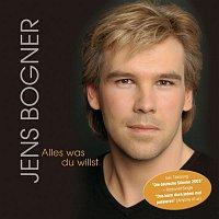 Jens Bogner – Alles was Du willst