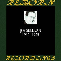 Joe Sullivan – 1944-1945 (HD Remastered)