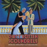 David Yazbek – Dirty Rotten Scoundrels (Original Broadway Cast Recording)