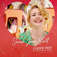 Sarah Jane Scott – I Love You (I'll Tell You In A Song) [Madizin Remix]