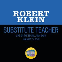 Robert Klein – Substitute Teacher [Live On The Ed Sullivan Show, November 23, 1969]