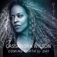 Cassandra Wilson – Coming Forth by Day
