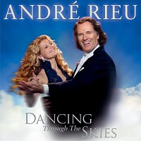 André Rieu – Dancing Through The Skies
