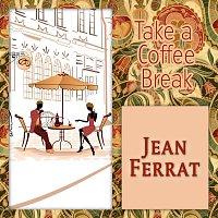 Jean Ferrat – Take a Coffee Break