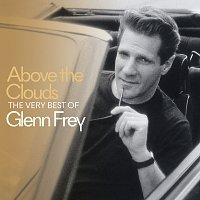 Glenn Frey – Above The Clouds The Very Best Of Glenn Frey
