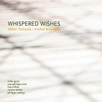 Michel Bisceglia, Didier Francois, Trilok Gurtu – Whispered Wishes