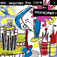 Mudhoney – My Brother The Cow [Expanded]