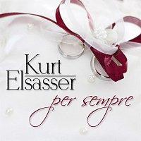 Kurt Elsasser – Per Sempre