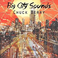 Chuck Berry – Big City Sounds