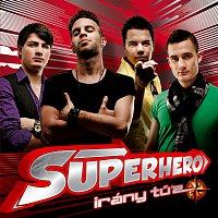Superhero – Irány Tű'z