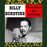 Billy Eckstine – Complete Savoy Recordings (HD Remastered)