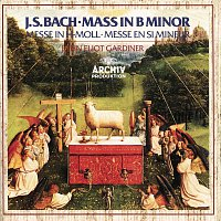 The Monteverdi Choir, English Baroque Soloists, John Eliot Gardiner – Bach, J.S.: Mass In B Minor BWV 232
