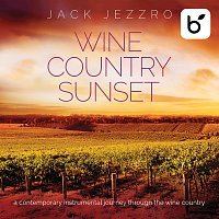 Jack Jezzro – Wine Country Sunset: A Contemporary Instrumental Journey Through The Wine Country