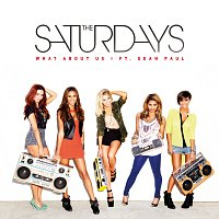 The Saturdays – What About Us