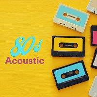 Různí interpreti – 80s Acoustic