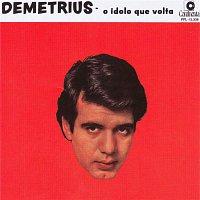 Demetrius – O Ídolo Que Volta