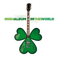 Různí interpreti – The Best Irish Album In The World...Ever!