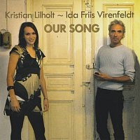 Kristian Lilholt, Ida Friis Virenfeldt – Our Song