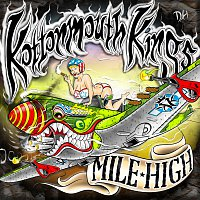 Kottonmouth Kings – Mile High [Deluxe]