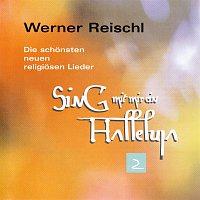 Werner Reischl – Sing mit mir ein Halleluja 2