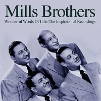 The Mills Brothers – Wonderful Words Of Life: The Inspirational Recordings