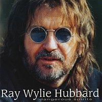 Ray Wylie Hubbard – Dangerous Spirits