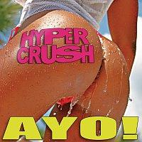 Hyper Crush – Ayo