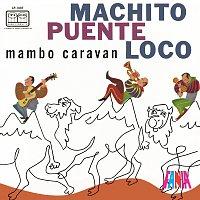 Machito, Tito Puente, Joe Loco – Mambo Caravan