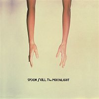 Spoon – Kill the Moonlight